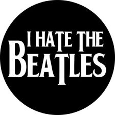 CHAPA/BADGE I HATE THE BEATLES . pin button punk john lennon paul mccartney