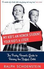 Mein Kind ist eine Ehre Schüler, ihr Kind ist ein Verlierer: die penetrant Parent's Guide to raisi