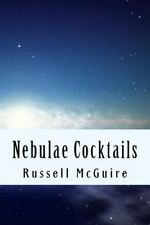 Nebulae Cocktails : Love Songs and Epiphanies by Russell McGuire (2015,...