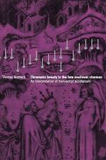 Chromatic Beauty in the Late Medieval Chanson: An Interpretation of Manuscript A