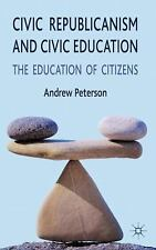 Civic Republicanism And Civic Education: The Education Of Citizens: By Andrew...