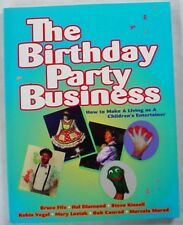 The Birthday Party Business How to Make a Living as a Children's Entertainer pb