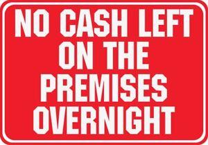 NO CASH LEFT ON PREMISES DIGITALLY PRINTED 20x14cm SHOP SIGN