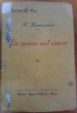 INCONTRI ALLA VITA - M. MASTROPAOLO - LA SPINA NEL CUORE - EDITORE VALLARDI 1932