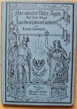 Aus unsrer Väter Tagen A.v.Carlowitz Auf dem Wege zur deutschen Einheit um 1910.
