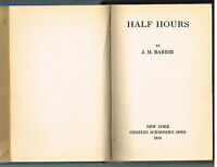 Half Hours by J.M. Barrie 1914 1st Ed. Rare Vintage Book!  $