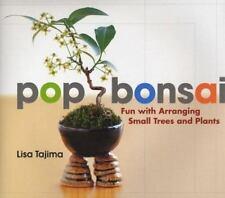Pop Bonsai: Fun with Arranging Small Trees and Plants, Tajima, Lisa, Good Book