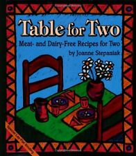 Table for Two: Meat- and Dairy- Free Recipes for Two by Joanne Stepaniak