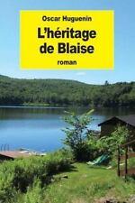 L' Héritage de Blaise by Oscar Huguenin (2016, Paperback)