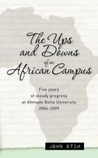 The Ups and Downs of an African Campus : Five Years of Steady Progress at...