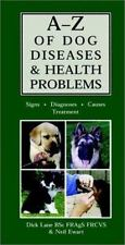 AZ Of Dog Diseases & Health Problems: Signs, Diagnoses, Causes, Treatment