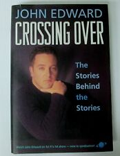 Crossing Over: The Stories Behind the Stories by John Edward (Hard Back)
