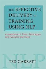 The Effective Delivery of Training Using N.L.P.: A Handbook of Tools,-ExLibrary