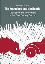 The Hedgehog and the Beetle. Disruption and Innovation in the Civil Society.
