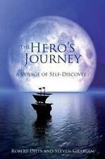 The Hero's Journey: A Voyage of Self Discovery by Robert Dilts, Steven...