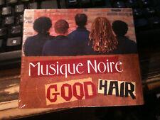 """Musique Noire """"Good Hair"""" cd SEALED"""
