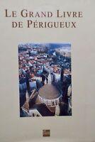 Périgueux LE GRAND LIVRE DE PERIGUEUX.