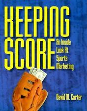 Keeping Score : An Inside Look at Sports Marketing Hardcover David M. Carter