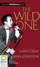 The Wild One : Johnny O'Keefe by Damian Johnstone (2013, CD, Unabridged)