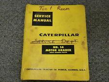 Caterpilar Cat No 14 Motor Grader Shop Service Repair Manual Book S/N 99G1-Up