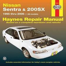 Haynes Repair Manual: Nissan Sentra And 200SX : 1995 Thru 2006 by John Haynes (2
