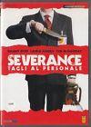 SEVERANCE. Tagli al personale (2005) DVD - EX NOLEGGIO