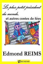 Le Plus Petit Pr�sident du Monde, et Autres Contes de F�es by Edmond Reims...