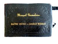 Manuel Formulaire des Ingénieurs, Architectes, etc...  - Blétry et Moreau 1886