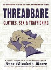 Threadbare: Clothes, Sex, and Trafficking (Comix Journalism)-ExLibrary