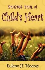 Poems for A Child's Heart by Eulene Moores (2003, Paperback)