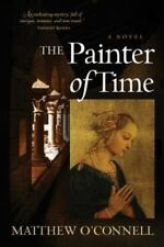 The Painter of Time by O'Connell, Matthew S , Paperback