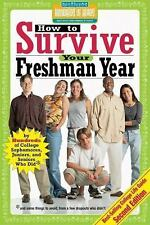 HOW TO SURVIVE YOUR FRESHMAN YEAR BY HUNDREDS OF COLLEGE **BRAND NEW**