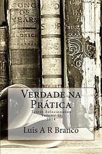 Verdade Na Prática: Verdade Na Prática : Textos Selecionados 2014 by Luis...