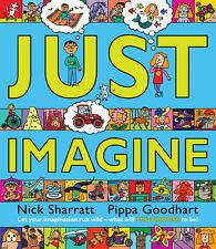 Pippa Goodhart, Nick Sharratt - Just Imagine (Paperback) 9780552563567