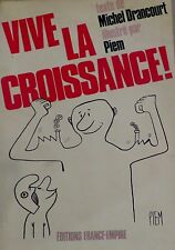 PIEM / DRANCOURT- Vive la croissance  - éd. France Empire, 1973.