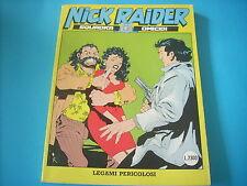 NICK RAIDER N°48 LEGAMI PERICOLOSI SPEDIZIONE € 2,50 FINO A 10 FUMETTI(I93)