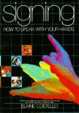 Signing - How to speak with hands by Elaine Costello (Big Paperback book)