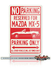 Mazda MX-5 Miata Convertible Reserved Parking Only 12x18 Aluminum Sign