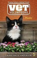 Vet Volunteers: Masks 11 by Laurie Halse Anderson (2012, Paperback)