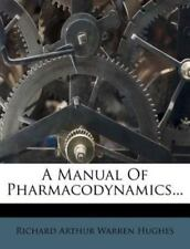 A Manual Of Pharmacodynamics...