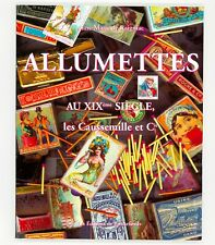 LES CAUSSEMILLE & Cie - ALLUMETTES AU XIXe SIÈCLE - LIVRE ÉD. DE BONNEFONDS 2004