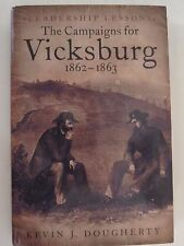 The Campaigns for Vicksburg, 1862-63 - Leadership Lessons