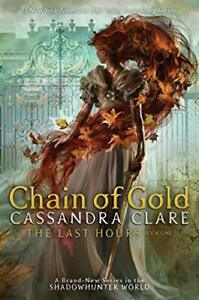 The Last Hours: Chain of Gold (Normal Edition) by Clare, Cassandra Book The