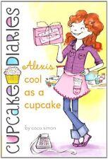 Alexis Cool as a Cupcake (Cupcake Diaries) by Coco Simon