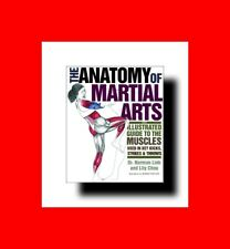 ☆BOOK:THE ANATOMY OF MARTIAL ARTS: ILLUSTRATED GUIDE TO MUSCLES USED N COMBAT☆%