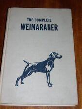 Rare Weimaraner Dog Book 1St 1954 432 Pages By William Denlinger