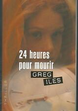 24 heures pour mourir.Greg ILES.France Loisirs Thriller TH6A