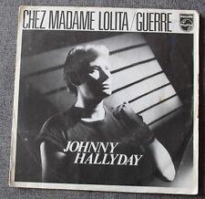 Johnny Hallyday, chez madame Lolita / Guerre, SP - 45 tours