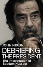 Debriefing the President: The Interrogation of Saddam Hussein-ExLibrary
