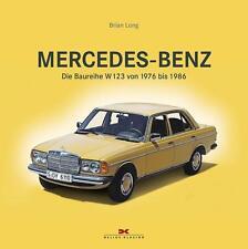 Mercedes-Benz Die Baureihe W123 von 1976 bis 1986 von Brian Long NEU!